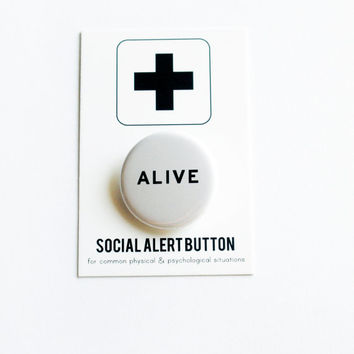 ALIVE Button - Yolo Stay Alive Survivor Live Another Day Death Row