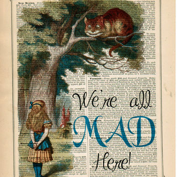 ALICE In WONDERLAND Art Print We're All Mad Here on Dictionary page Art Print or book page Art Print Home Decor Wall Decor 8x10