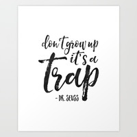 BABY, Don't Grow Up It's A Trap, Print,Children Quote,Kids Gift,Nursery Quote,Nursery Decor Art Print by Printable Aleks