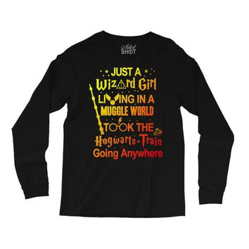 Just A Wizard Girl Living In A Muggle World Long Sleeve Shirts