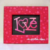 Valentines Day, LOVE is Spoken Here, Framed Art, Hand Painted