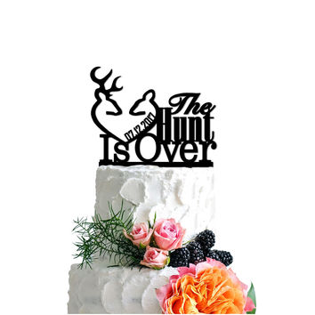 Personalized Cake Topper The Hunt Is Over Date Custom