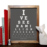 Bon Jovi, Ive Seen A Million Faces And Ive Rocked Them All, Eye Chart, 8 x 10 Giclee Art Print, Buy 3 Get 1 Free