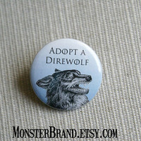 Adopt a Direwolf - Game of Thrones - Pinback Button Badge