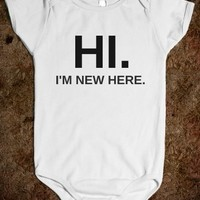 Supermarket: Hi. I'm New Here Baby Onesuit from Glamfoxx Shirts