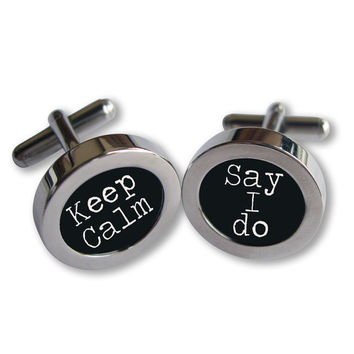 Wedding Day Cufflinks - For the Groom - Keep Calm- Say I do - Typewriter font - Waterproof