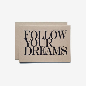 Follow Your Dreams (Greeting Card)