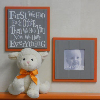 Gray and Orange Baby Nursery Wall Decor - Set of 2 - Photo Frame and Sign - First we had each other, Then we had you, Now we have Everything