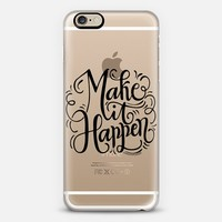 Make it happen - Black letters iPhone 6 case by HowjoyfulShop | Casetify