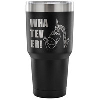 Whatever! Funny Unicorn Travel Mug, Unicorn Gift, Unicorn 30 oz Vacuum Insulated Tumbler, Laser engraved, Cute Unicorn Gift, Gift For Her
