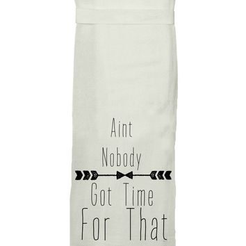 Ain't Nobody Got Time for That Hang Tight Towel by Twisted Wares