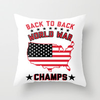 Back to Back World War Champs Throw Pillow by LookHUMAN