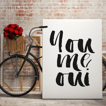 "Printable ""You Me Oui"" Black and White Bedroom Art Typographic Print Wall Art Bedroom Art Print Bedroom Romantic Quote Print Bedroom Wall"