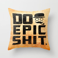 Do epic shit Inspirational Short Quote Throw Pillow by Creative Ideaz
