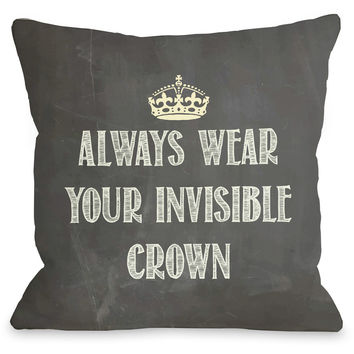 """Always Wear Your Invisible Crown"" Indoor Throw Pillow by OneBellaCasa, 16""x16"""