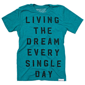 Living The Dream Teal T-Shirt