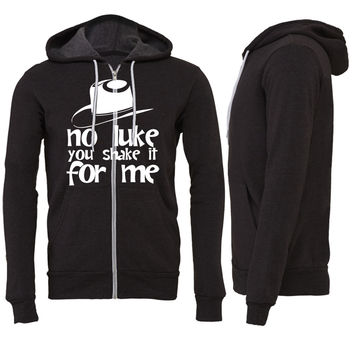 no luke you shake it for me Zipper Hoodie
