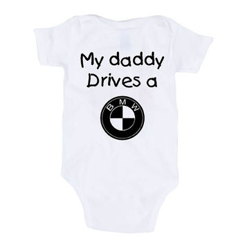 My Daddy Drives A BMW Baby Onesuit