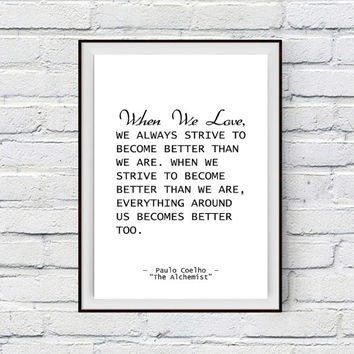 Love Art Print, Paulo Coelho Alchemist Quote Decor, When we love... Valentines Day Card Printable Art Instant Download Wall Decor Typography