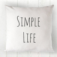 Simple Life Pillow Cover - Simple Pillow, Live Simply, Industrial Chic, Farmhouse Decor, White Pillow, Farmhouse Pillow, 16 x 16, 18 x 18
