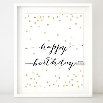 """Printable Happy birthday sign: typography quote, confetti festive print, black and gold girly birthday party decor -gp031- 10x8"""" 20x16"""""""