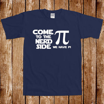 Come To The Nerd Side We Have Pi Day 2015 3.14159 TShirt Dark Side Inspired Geek Tee Nerd Science Math Humor Fun Awesome Parody Teacher Gift