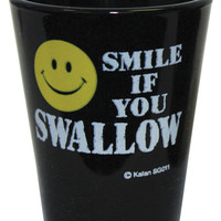 Smile If You Swallow Shot Glass