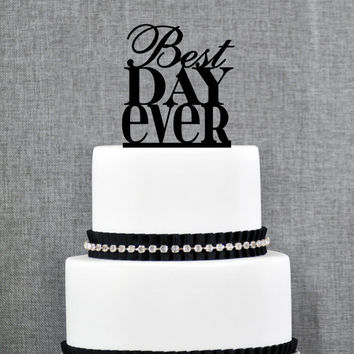 Best Day Ever Wedding Cake Topper in Traditional Fonts – Custom Wedding Cake Topper Available in 15 Colors and 6 Glitter Options