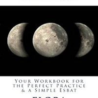 The 29 Day Moon Challenge: Your Workbook for the Perfect Practice & a Simple Esbat