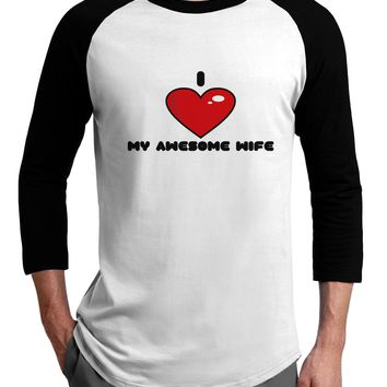 I Heart My Awesome Wife Adult Raglan Shirt by TooLoud