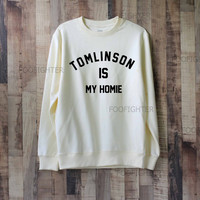 Tomlinson is My Homie Shirt Louis Tomlinson Shirt Sweatshirt Sweater – Size XS S M L XL