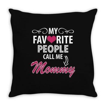 My Favorite People Call Me Mommy Throw Pillow
