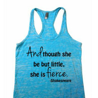 And though she be but little she is fierce tank top. Little but Fierce tank, Crossfit Tank Top. Racerback Tank Top. Racerback Tank
