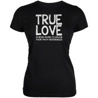 Valentines Day True Love Math Black Juniors Soft T-Shirt