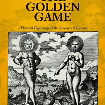 Phantasmaphile Shoppe - The Golden Game: Alchemical Engravings of the Seventeenth Century