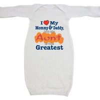 So Relative! I Love Mommy  Daddy But My Aunt Is The Greatest Baby Infant Long Sleeve Layette Gown (Assorted Colors)