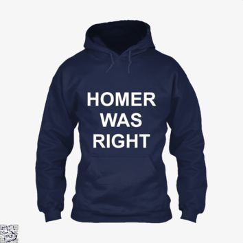 Homer Was Right, The Simpsons Hoodie