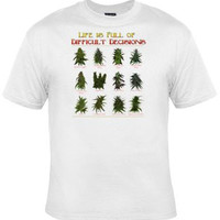 life is full of difficult decisions weed pot head crack head aka ch- Humorous clothes T Shirts Tees, Rude Tees T-Shirt designs graphic
