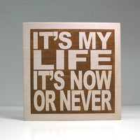 Wood Signage Bon Jovi - It's My Life It's Now Or Never - JukeBlox Lyric Typography Sign - Any Color