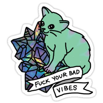 Fuck your bad vibes cat by Big Kidult