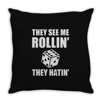 they see me rollin they hatin Throw Pillow