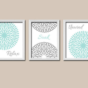 Relax Soak Unwind - Aqua Gray Flourish Dahlia Flower Sun Burst Artwork Set of 3 Bathroom Prints WALL Decor ART Picture Match