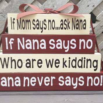 If Mom Says No Ask Nana/Who Are We Kidding/Nana Never Says No - Wood/Vinyl Small Stacker Blocks - Burgundy