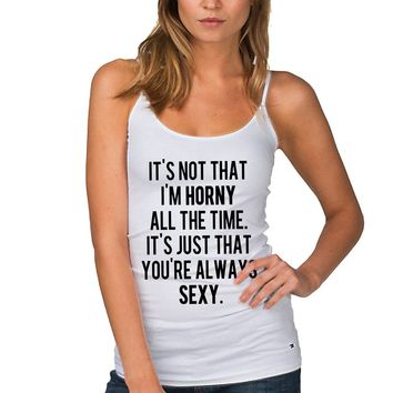 You're Always Sexy Women's Tank Tops Quotes