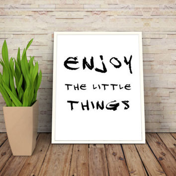 "Printable Art Motivational Print Typography Poster Inspirational Prints ""Enjoy The Little Things"" Instant Download"