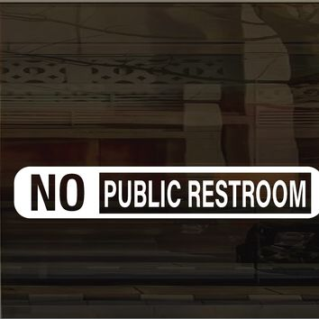 Storefront No Public Restrooms Vinyl Graphic Decal