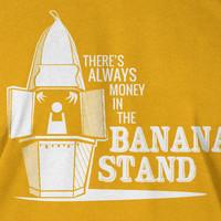 Banana Stand T-Shirt Always Money In The Banana Stand T Shirt Arrested Development T Shirt Funny Screen printed Tee Mens Ladies Youth Kids