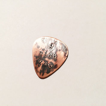 "Hand Stamped ""I Pick You"" Copper Guitar Pick"