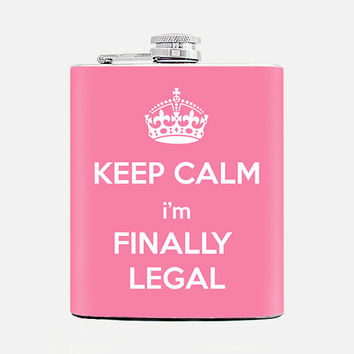 21st flask Womans 21st Birthday Gift For Her 21st Legally Drunk Finally legal Women Birthday Keep calm Pink flask 7 oz Liquor flask