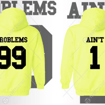 Problems 99 Aint 1 Hoodie Hoodies Matching Hoodie Hoodies Couple Hoodie Hoodies Couples She Is MIne He Is Mine Hoodies Love Valentines Day